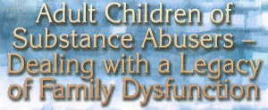 Adult_Children_Substance_Abusers_-_Dealing_with_a_Legacy_of_Family_Dysfunction