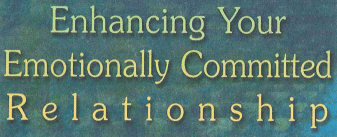 Enhancing Your Emotionally Committed Relationship